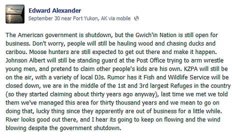 On Facebook, Ed Alexander described a typical day in Fort Yukon, noting that the U.S. government might be closed, but the Gwich'in nation was open for business.
