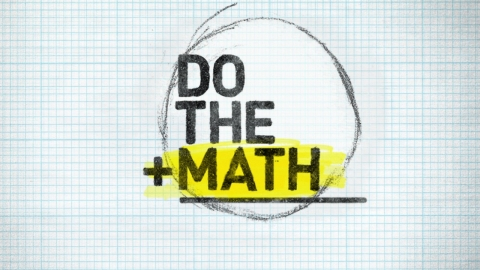 """Do the Math,"" U.S. Television Premiere - Sunday, September 22, 2013 9E/ 6P"