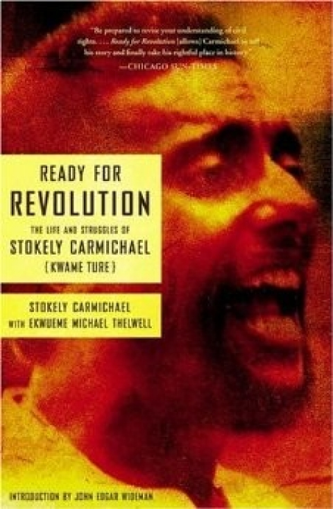 'Ready for Revolution: The Life and Struggles of Stokely Carmichael' - Stokely Carmichael and Michael Thelwell